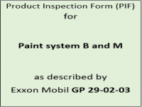 Product inspection form (PIF) for paint systems B and M as described by Exxon Mobil GP 29-02-03.